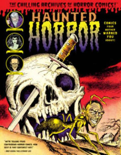 Haunted Horror Comics Your Mother Warned You About! - Craig Yoe