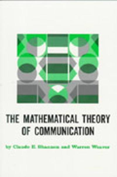 The Mathematical Theory of Communication - Claude E. Shannon