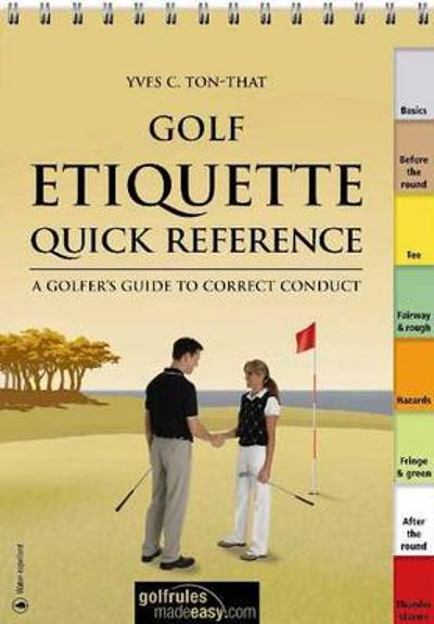 Golf Etiquette Quick Reference - Yves C Ton-That