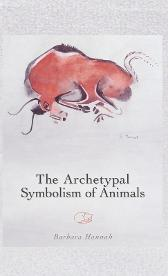 The Archetypal Symbolism of Animals - Barbara Hannah