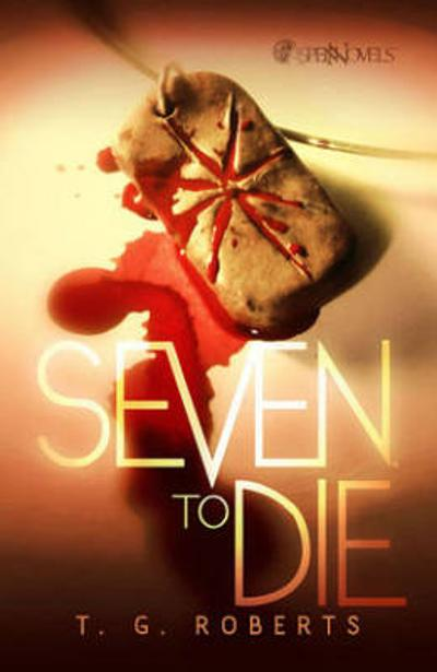 Seven To Die Prose Novel - Theodore Goodridge Roberts