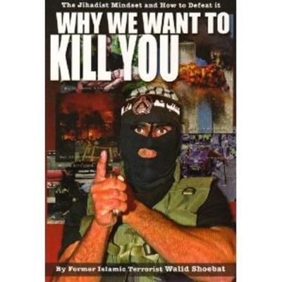 Why We Want to Kill You - Walid Shoebat