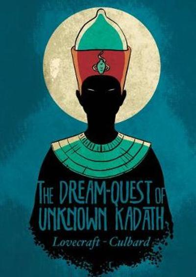 Dream-Quest of Unknown Kadath - I. N. J. Culbard