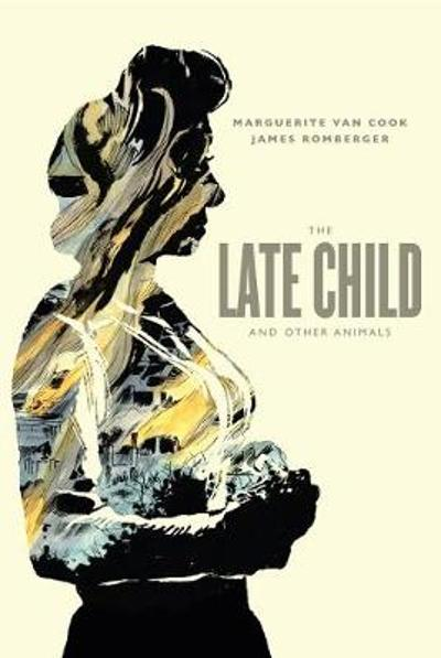 The Late Child & Other Animals - James Romberger