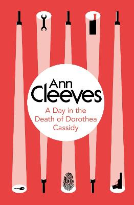 A Day in the Death of Dorothea Cassidy - Ann Cleeves