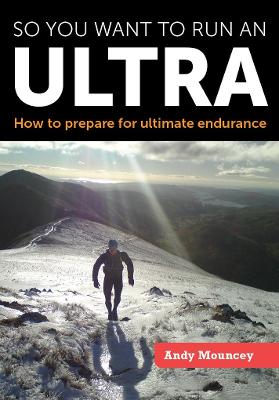 So you want to run an Ultra - Andy Mouncey