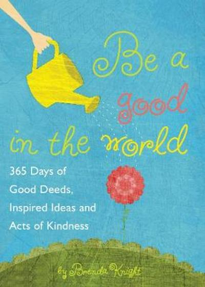 Be a Good in the World - Brenda Knight