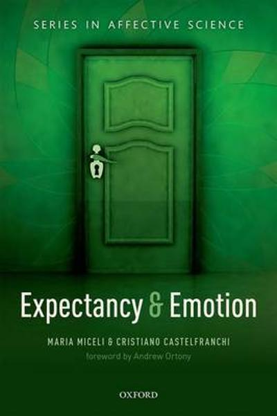 Expectancy and emotion - Maria Miceli