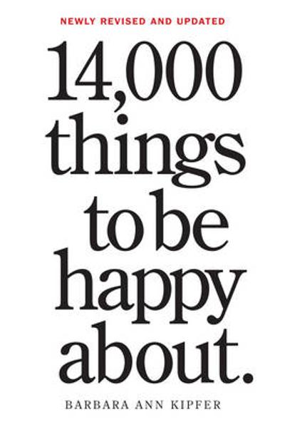 14,000 Things to Be Happy About. - Workman Publishing
