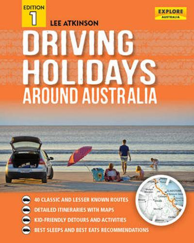 Driving Holidays Around Australia - Lee Atkinson