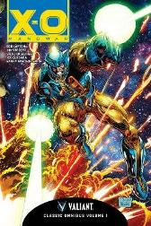 X-O Manowar Classic Omnibus Volume 1 - Bob Layton Jim Shooter Jorge Gonzalez Steve Englehart Rob Johnson Joe Quesada Bob Layton Barry Windsor-Smith Sal Velluto Mike Manley