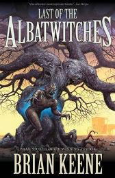 Last of the Albatwitches - Brian Keene