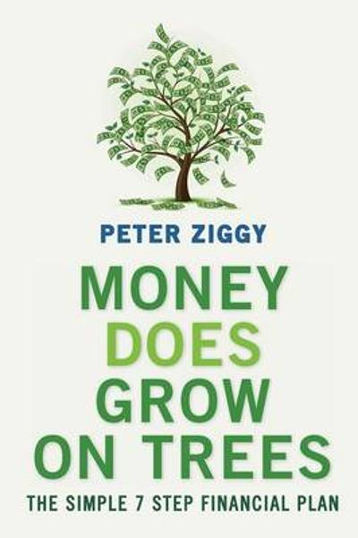 Money Does Grow on Trees - Peter Ziggy