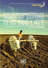 Trade and environment review 2013 - United Nations Conference on Trade and Development