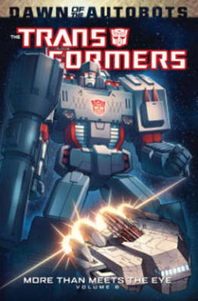 Transformers More Than Meets The Eye Volume 6 - James Roberts