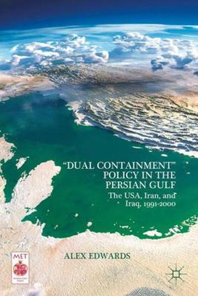 """Dual Containment"" Policy in the Persian Gulf - Alex Edwards"