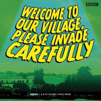 Welcome to our Village Please Invade Carefully: Series 1 & 2 - Eddie Robson