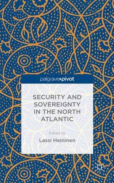 Security and Sovereignty in the North Atlantic - Lassi Heininen