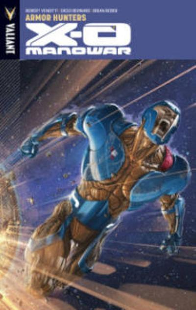 X-O Manowar Volume 7 - Robert Venditti