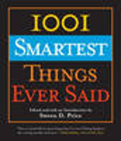 1001 Smartest Things Ever Said - Steven D Price