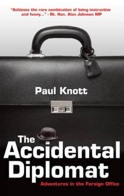 The Accidental Diplomat - Paul Knott