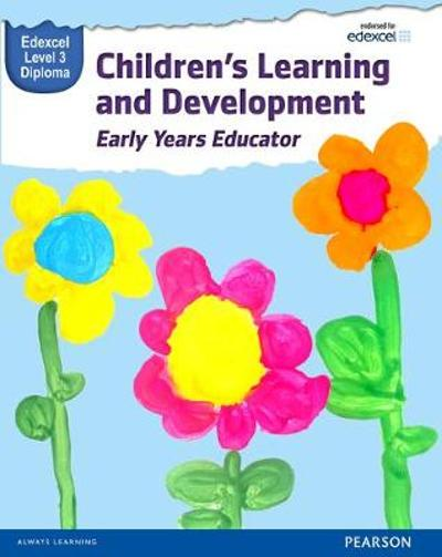 Pearson Edexcel Level 3 Diploma in Children's Learning and Development (Early Years Educator) Candidate Handbook - Kate Beith