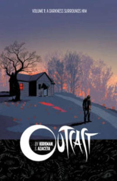 Outcast by Kirkman & Azaceta Volume 1: A Darkness Surrounds Him - Robert Kirkman