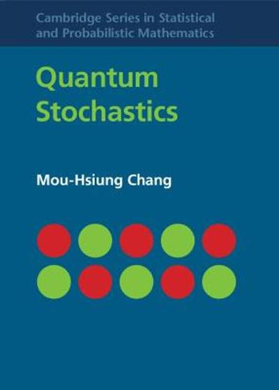 Quantum Stochastics - Mou-Hsiung Chang