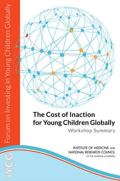 The Cost of Inaction for Young Children Globally - Forum on Investing in Young Children Globally
