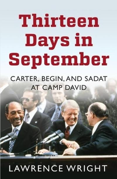 Thirteen Days in September - Lawrence Wright
