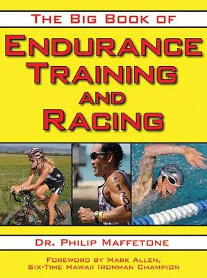 The Big Book of Endurance Training and Racing - Philip Maffetone