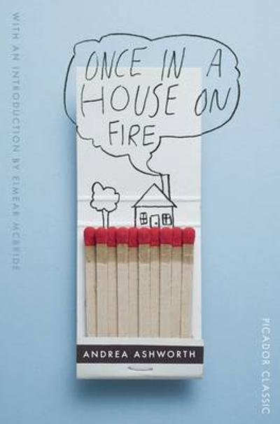 Once in a House on Fire - Andrea Ashworth