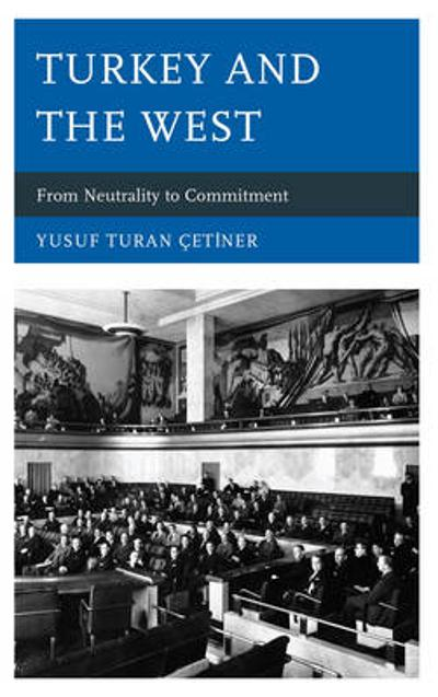 Turkey and the West - Yusuf Turan Cetiner