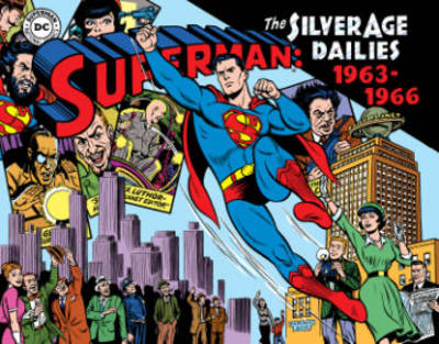 Superman The Silver Age Newspaper Dailies Volume 3 1963-1966 - Jerry Siegel
