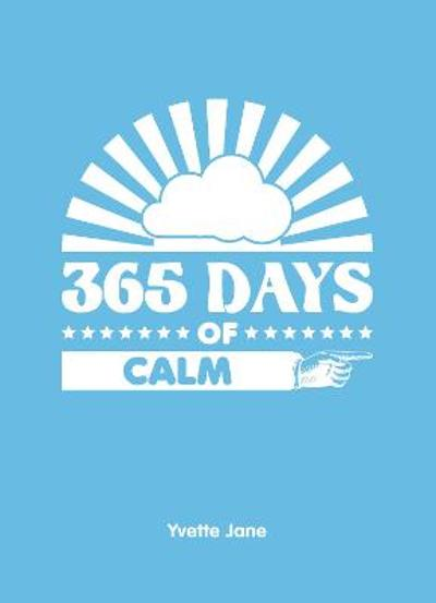 365 Days of Calm - Yvette Jane