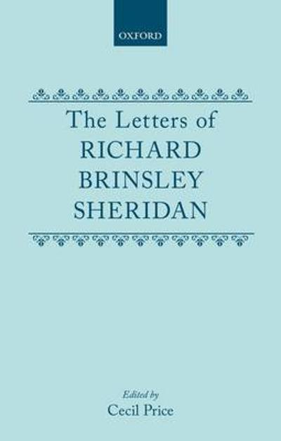 The Letters of Richard Brinsley Sheridan - R. B. Sheridan