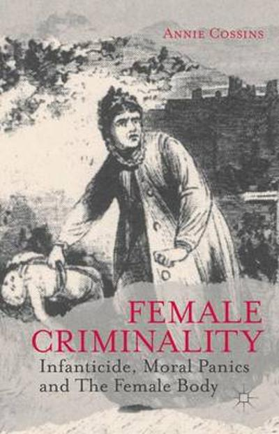 Female Criminality - Annie Cossins