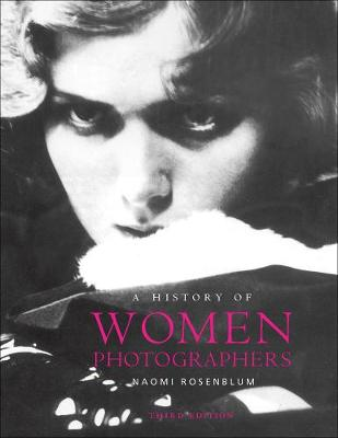A history of women photographers - Naomi Rosenblum