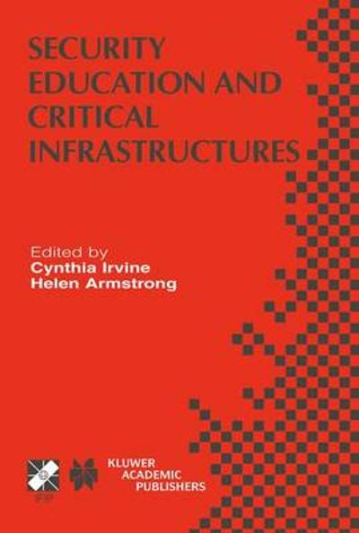 Security Education and Critical Infrastructures - Cynthia Irvine
