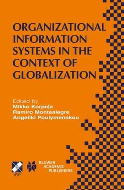 Organizational Information Systems in the Context of Globalization - Mikko Korpela