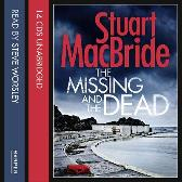 The Missing and the Dead - Stuart MacBride Steve Worsley