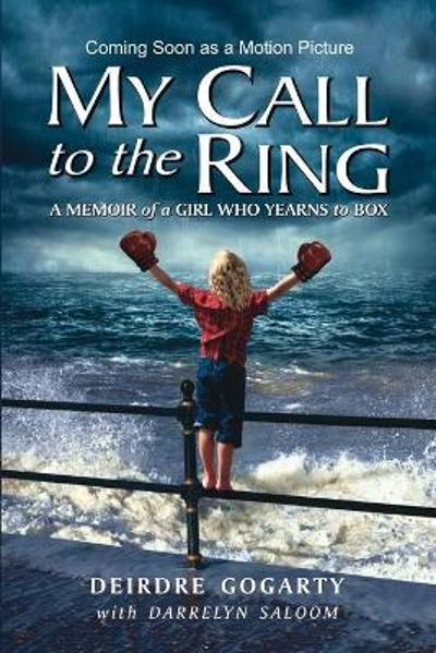 My Call to the Ring - Deirdre Gogarty
