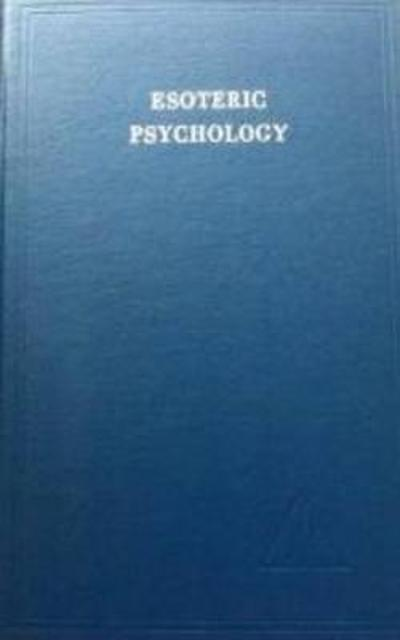 Esoteric Psychology, Vol. I - Alice A. Bailey