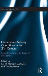 International Military Operations in the 21st Century - Per M. Norheim-Martinsen Tore Nyhamar