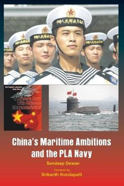 China's Maritime Ambitions and the PLA Navy - Sandeep Dewan