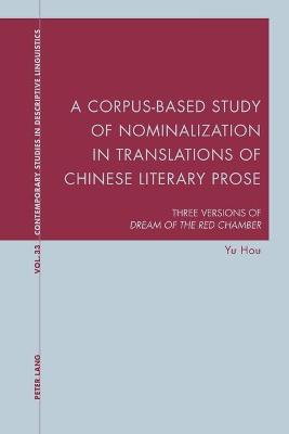 A Corpus-Based Study of Nominalization in Translations of Chinese Literary Prose - Yu Hou