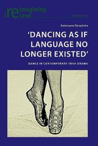 'Dancing As If Language No Longer Existed' - Katarzyna Ojrzynska