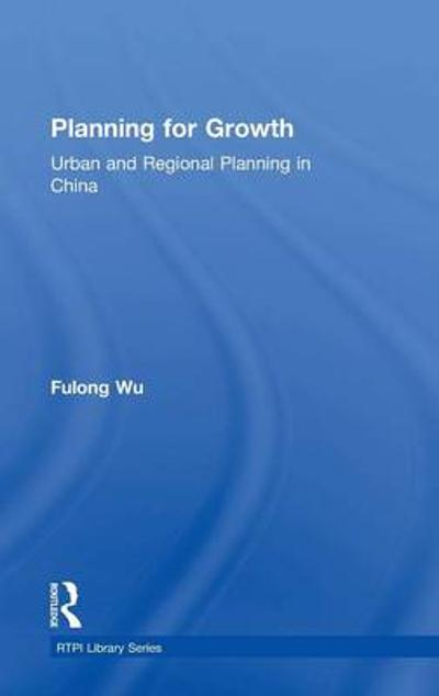 Planning for Growth - Fulong Wu