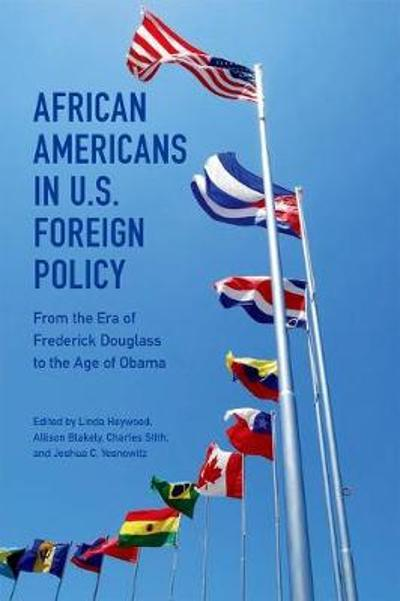 African Americans in U.S. Foreign Policy - Linda M. Heywood
