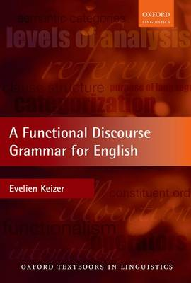 A Functional Discourse Grammar for English - Evelien Keizer